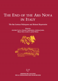 The End of the Ars Nova in Italy. The San Lorenzo Palimpsest and Related Repertories